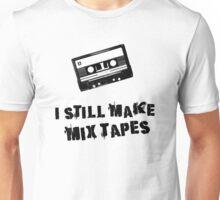 I Still Make Mix Tapes (Black Print) Unisex T-Shirt