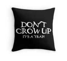 DON'T GROW UP, IT'S A TRAP Funny Geek Nerd Throw Pillow