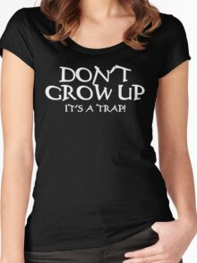 DON'T GROW UP, IT'S A TRAP Funny Geek Nerd Women's Fitted Scoop T-Shirt