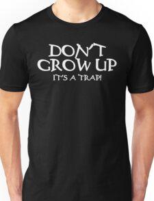 DON'T GROW UP, IT'S A TRAP Funny Geek Nerd Unisex T-Shirt