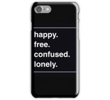 happy. free. confused. lonely. iPhone Case/Skin