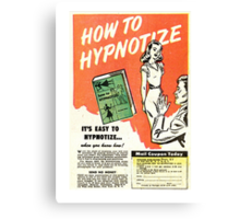HOW TO HYPNOTIZE Canvas Print