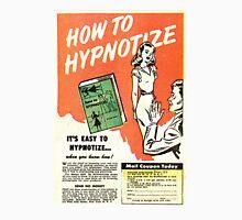 HOW TO HYPNOTIZE Unisex T-Shirt