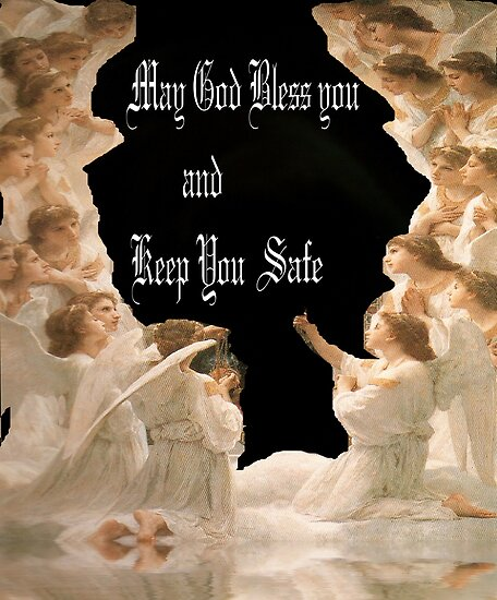 God Bless You and Keep you Safe by hilarydougill