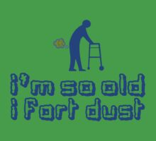 IM SO OLD I FART DUST Funny Geek Nerd by coolandfresh
