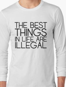 THE BEST THINGS IN LIFE... Long Sleeve T-Shirt