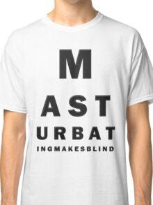 Eyes test... Classic T-Shirt