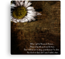 I'm leaving you for the last time baby...  Canvas Print