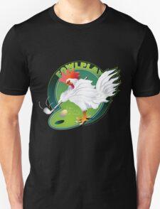 Fowl Play Unisex T-Shirt