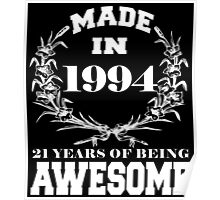 Made in 1994... 21 Years of being Awesome Poster