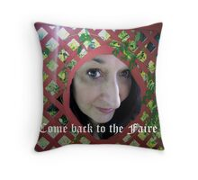 Come back to the Faire Throw Pillow