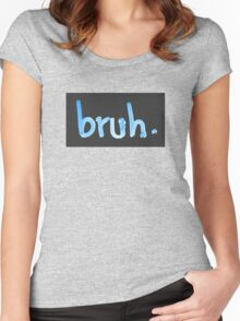 BRUH. Women's Fitted Scoop T-Shirt