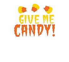 GIVE ME CANDY! with cute candy corn for Halloween! Photographic Print