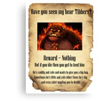 Have You Seen My Bear Tibbers? Canvas Print