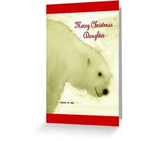 MERRY CHRISTMAS ~ DAUGHTER Greeting Card