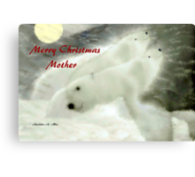 MERRY CHRISTMAS ~ MOTHER Canvas Print