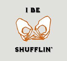 I Be Shufflin' Unisex T-Shirt