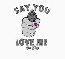 """BIMBO SAYS....""""SAY YOU LOVE ME....K?!"""" Womens Fitted T-Shirt"""