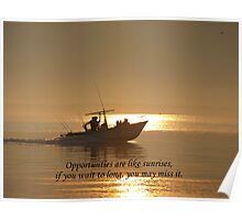OPPORTUNTIES ARE LIKE SUNRISES Poster