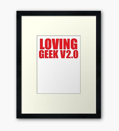 LOVING GEEK V2.0 Framed Print