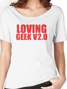 LOVING GEEK V2.0 Women's Relaxed Fit T-Shirt