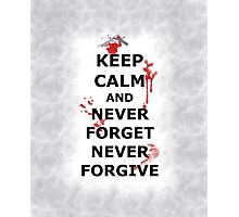 Never Forget. Never Forgive. Photographic Print