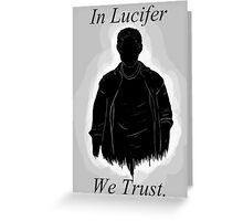In Lucifer We Trust  Greeting Card