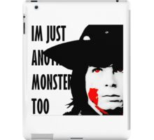 Im just another monster too  iPad Case/Skin