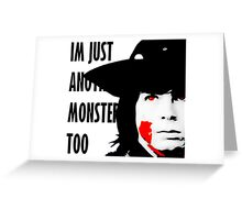 Im just another monster too  Greeting Card