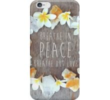 Breathe in Peace iPhone Case/Skin