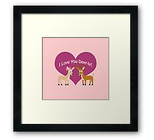I love you Deer-ly! Framed Print