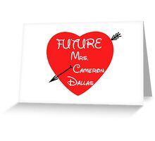FUTURE MRS. CAMERON DALLAS Greeting Card