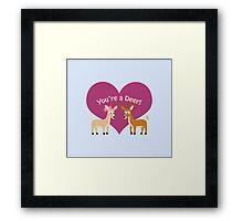 You're a deer! Framed Print