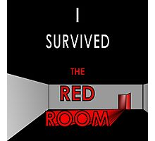 I Survived the Red Room (Graphic Version) Photographic Print