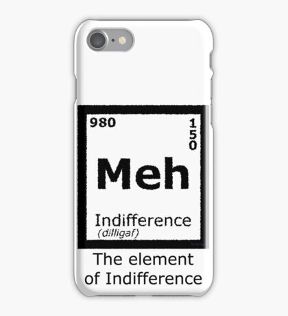 Meh, The element of indifference iPhone Case/Skin