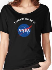 Nasa I need space Women's Relaxed Fit T-Shirt