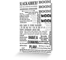 BLACKADDER quotes Greeting Card