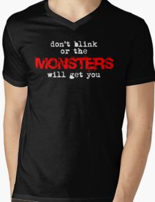 don't blink or the monsters will get you Mens V-Neck T-Shirt