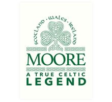 Cool 'Moore, A True Celtic Legend' Last Name TShirt, Accessories and Gifts Art Print