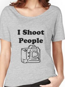 I shoot people (Photographer) Women's Relaxed Fit T-Shirt
