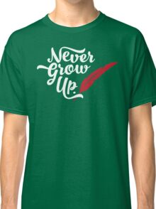 Peter Pan - Never Grow Up. Classic T-Shirt