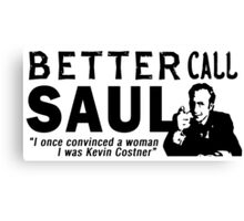 Better Call Saul (Kevin Costner) Quote Canvas Print