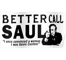Better Call Saul (Kevin Costner) Quote Poster