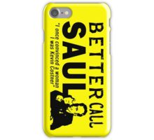 Better Call Saul (Kevin Costner) Quote iPhone Case/Skin