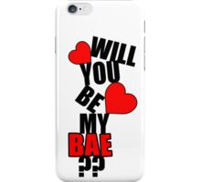 Will you be my BAE? iPhone Case/Skin