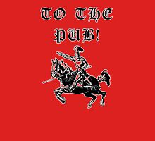 To The Pub! Unisex T-Shirt