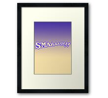 SMAAAASH!! Framed Print