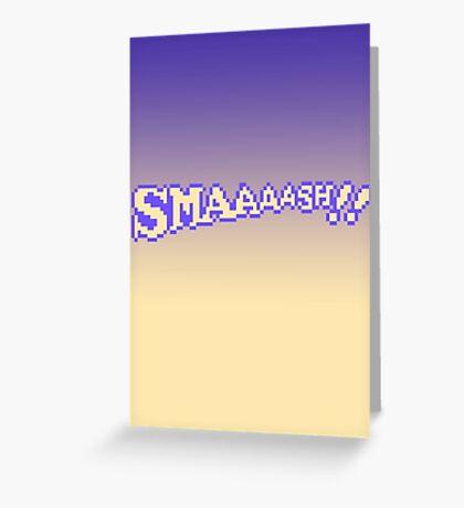 SMAAAASH!! Greeting Card