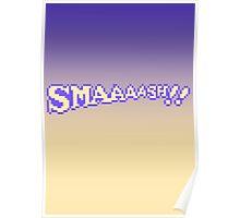 SMAAAASH!! Poster