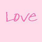 LOVE by Prettyinpinks